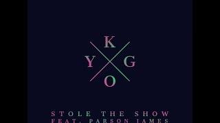 Stole the Show - KYGO (feat. Parson James) [Audio] [HD]