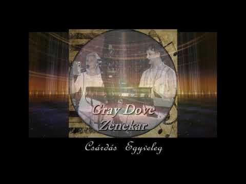 Csárdás Egyveleg 1 - Gray Dove Zenekar