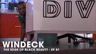 WINDECK EP81 - THE EDGE OF BLACK BEAUTY, SEDUCTION, REVENGE AND POWER ✊🏾😍😜  - FULL EPISODE