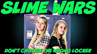 SLIME WARS DON'T CHOOSE THE WRONG LOCKER || Taylor and Vanessa