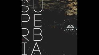 Caveboy - Superbia [Official Audio]