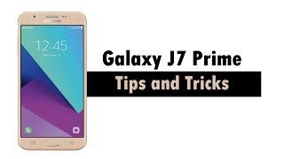 Samsung J7 Prime 2017 - Tips and Tricks