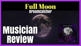 MUSICIAN REVIEWS | DREAMCATCHER - FULL MOON | JG-REVIEWS:K-POP