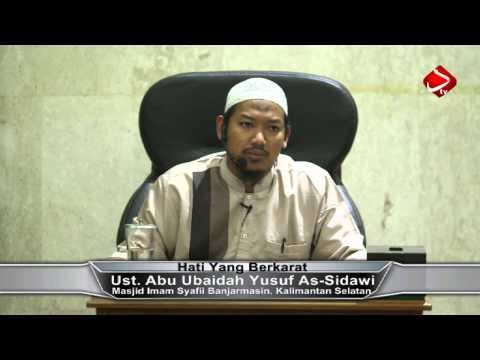 Hati Yang Berkarat #2 - Ustadz Abu Ubaidah Yusuf As-Sidawi