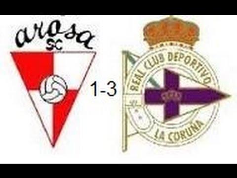 Arosa SC 1 3 RC Deportivo de La Coruña