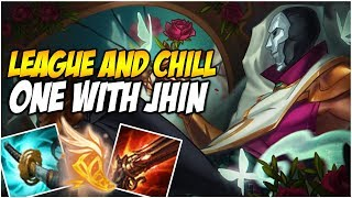 I AM ONE WITH JHIN - LEAGUE AND CHILL | League of Legends