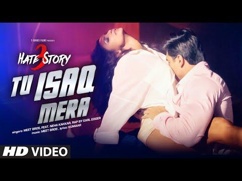 Tu Isaq Mera Song (VIDEO) | Hate Story 3 | Meet Bros ft. Neha Kakkar | Daisy Shah, Karan Singh