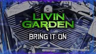 Livin Garden - Bring It On [Official Lyric Video]