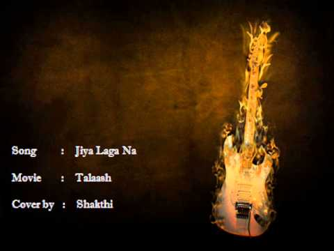 Jiya Laga Na - Talaash Cover By Shakthi video