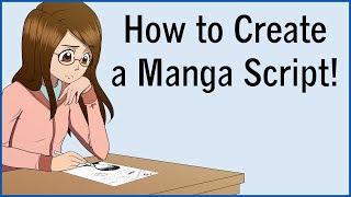 How to Create a Manga Script! Let?s Make a Manga EP 4!