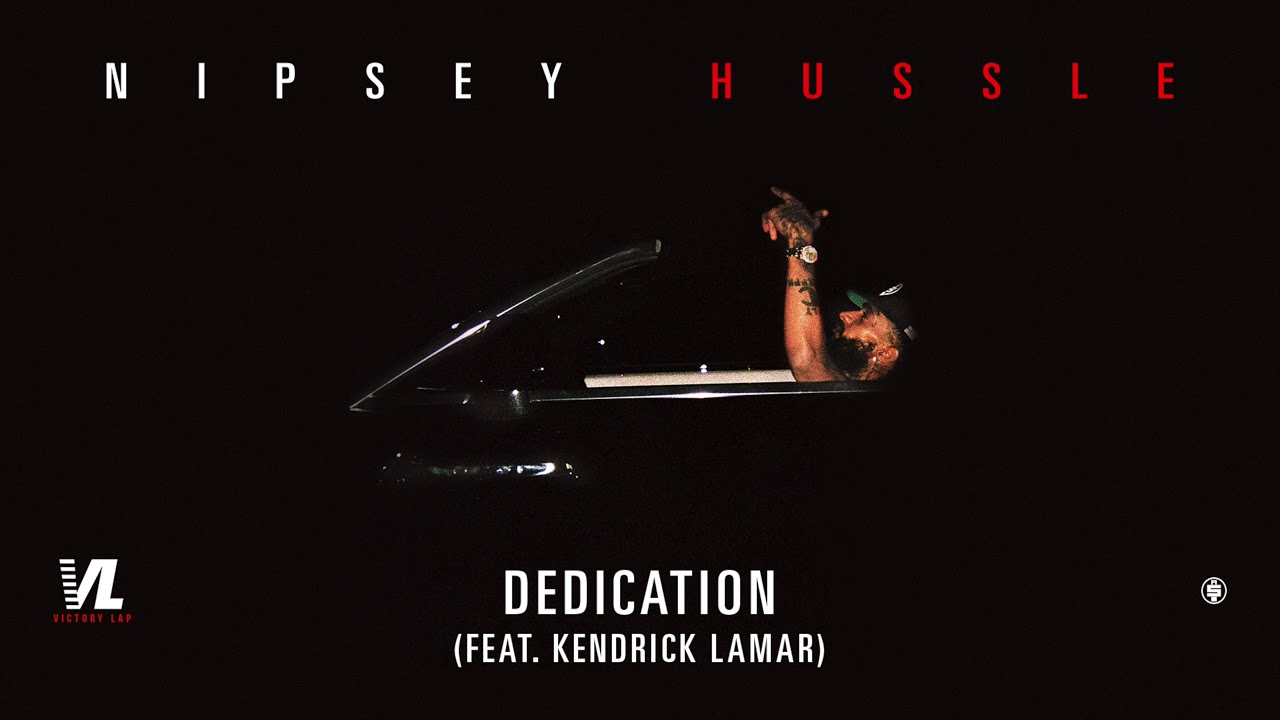 Nipsey Hussle - Dedication feat. Kendrick Lamar [Official Audio]