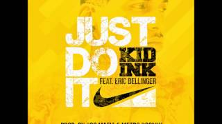 Watch Kid Ink Just Do It (Ft. Eric Bellinger) video