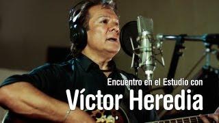 VICTOR HEREDIA - Encuentro en el Estudio