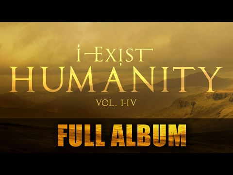 I-Exist - Humanity Vol. I-IV (FULL ALBUM - 2012)