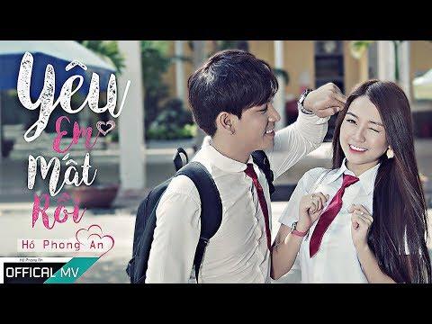 Yêu Em Mất Rồi - Hồ Phong An | MV Ca Nhạc Học Đường 2018 ( Official Music Video 4k) thumbnail