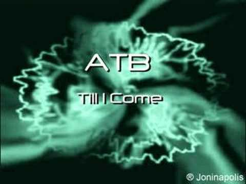 ATB - Till I Come Music Videos