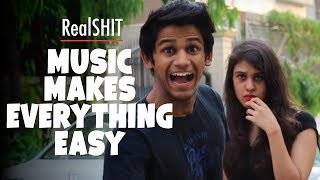 Music Makes Everything Easy - RealSHIT