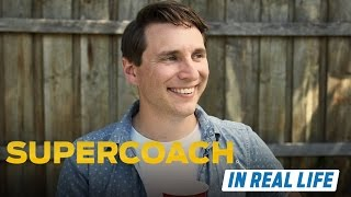 Supercoach in Real Life