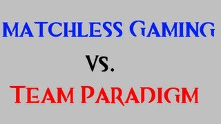 Matchless Gaming Vs Team Paradigm Commentary