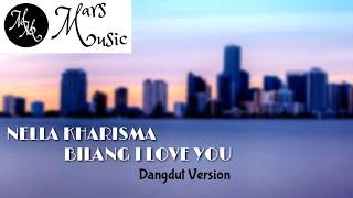 NELLA KHARISMA - BILANG I LOVE YOU (DANGDUT KOPLO) | Mars Music
