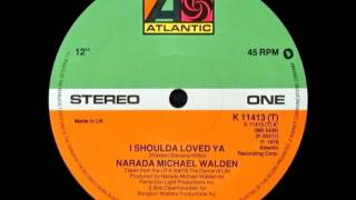 Narada Michael Walden - I Shoulda Loved Ya (Dj