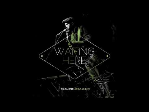 Jake Issac - Waiting Here