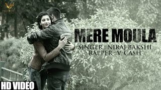 Mere Moula - VCASH-FT.Neeraj Bakshi | Latest Hindii Songs 2017 | Vs Records