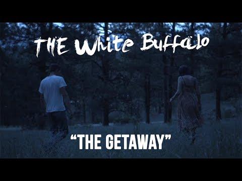 The White Buffalo - The Getaway