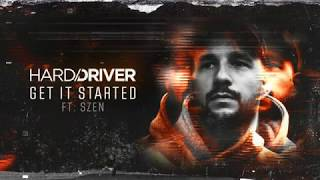 Hard Driver ft. Szen - Get It Started (Official Audio)