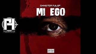 Mi Ego - Ganster Fulop [Audio Oficial]