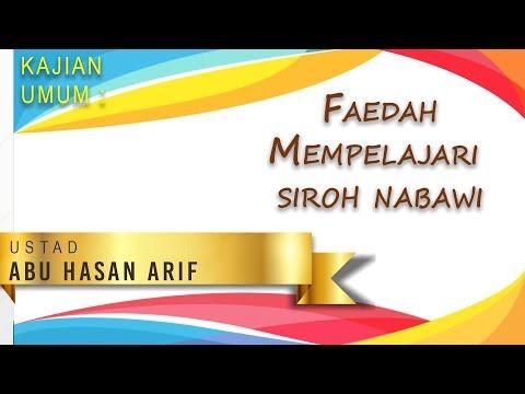 Kajian Umum: Faedah Mempelajari Siroh Nabawi _ Ustadz Abu Hasan Arif