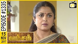 Vamsam - வம்சம் | Tamil Serial | Sun TV |  Epi 1335 | 15/11/2017 | Vision Time