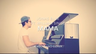 Jonas Blue ft. William Singe - Mama (Piano Cover + Sheets)