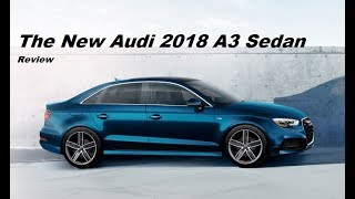 AUTONEW UPDATE-The New Audi 2018 A3 Sedan Review.