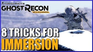8 Tricks for GHOST RECON WILDLANDS Gameplay Immersion