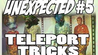 Unexpected Episode 5 - Teleport Tricks & Secrets