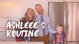 Loving Lyfe Episode 9: Ashleee's Morning Routine