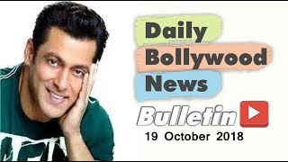 Latest Hindi Entertainment News From Bollywood | Salman Khan | 19 October 2018