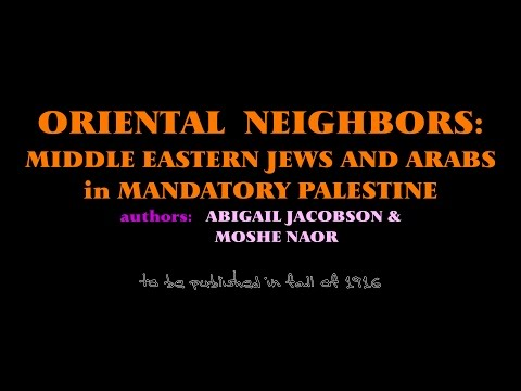 ORIENTAL NEIGHBORS: Middle Eastern Jews and Arabs in Mandato