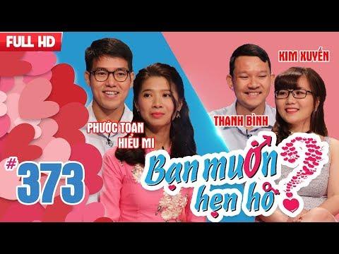 BẠN MUỐN HẸN HÒ | Tập 373 UNCUT | Phước Toan - Hiểu Mi | Thanh Bình - Kim Xuyến | 080418