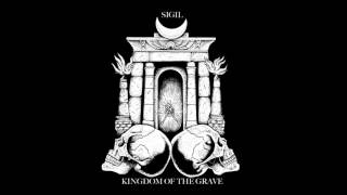 SIGIL - Kingdom Of The Grave (audio)