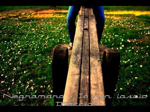 Negramaro – Io non lascio traccia
