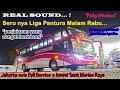 TRIP REPORT Sudiro Tungga Jaya ! Banter dan Nyaman with jakarta solo