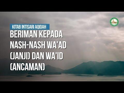 Beriman Kepada Nash-Nash Wa'ad (janji) dan Wa'id (Ancaman) - Ustadz Khairullah Anwar Luthfi, Lc