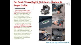 Car Seat Chicco KeyFit 30 Infant – Review & Buyer Guide
