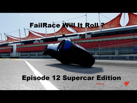 FailRace Will It Roll Episode 12 Supercar Edition (Forza 4)