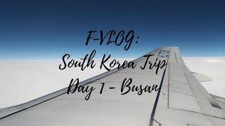 F-VLOG: South Korea Trip | Day 1: Taipei - Busan, Samyeon Street