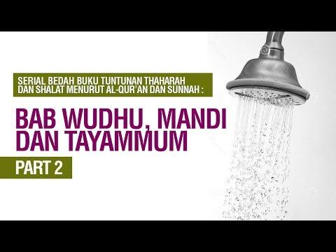 Bab Wudh, Mandi dan Tayammum Bag 2- Ustadz Khairullah Anwar Luthfi, Lc