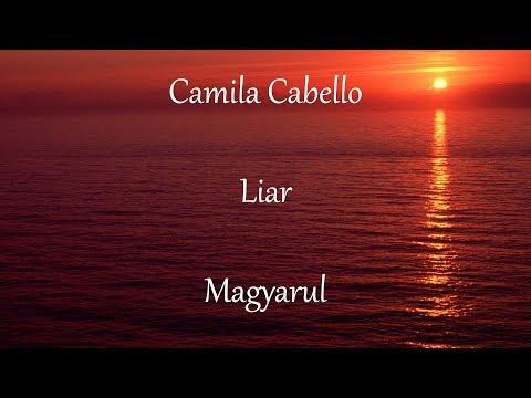 Camila Cabello - Liar | Magyarul, Magyar felirattal [HUN Lyrics]