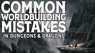 Common Worldbuilding Mistakes in Dungeons and Dragons 5e